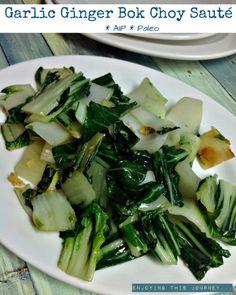 Garlic Ginger Bok Choy Sauté   Enjoying this Journey...