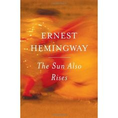 The Sun Also Rises by Ernest Hemingway - book recommendations