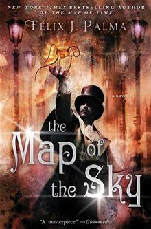 The Map of the Sky: A Novel By: Felix J Palma. Click here to buy this eBook; http://www.kobobooks.com/ebook/The-Map-of-Sky-Novel/book-s-BprZEfbE68V9zAlEGtbw/page1.html# #kobo #ebooks #newreleases