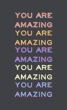 Your Monday Motivation: You Are Amazing!