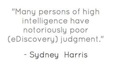 Famous eDiscovery Quotes from Orange Legal Technologies (http://OrangeLT.com)