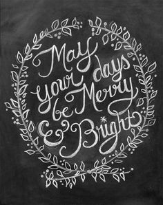 May Your Days Be Merry & Bright - 11 x 14 Print - Chalkboard Art - Holiday Chalkboard Print - Chalk Art via Etsy