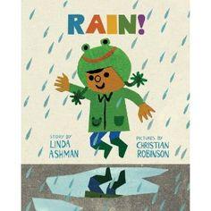 Rain! Written by Linda Ashman, illustrated by Christian Robinson
