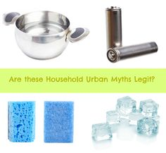 Household Myths: Are These Urban Legends Legit?