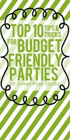 Top 10 Tips for Budget-Friendly Parties at Sweet Rose Studio! #parties #budget