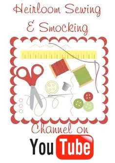 Heirloom Sewing & Smocking YouTube Channel