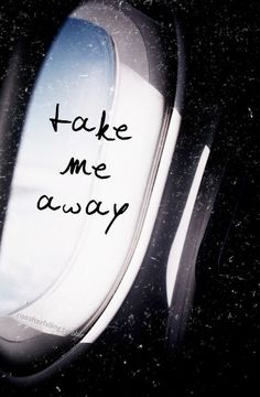 Take me away#travelquote