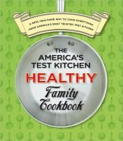 The America's Test Kitchen Healthy Family Cookbook: a new, healthier way to cook everything from America's most trusted test kitchen. This all-purpose cookbook delivers 800 foolproof recipes for healthier everyday fare--from breakfast dishes and appetizers to pasta, meat, chicken, kid-friendly favorites, desserts, and more. Features natural lean recipes like our Spa Chicken and Lemony Steamed Fish as well as healthy vegetable and grain classics and an entire chapter of vegetarian main dishes.