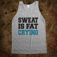 Sweat Is Fat Crying (Workout Tank) #workout #tank #gear #tshirt #tee #fitness #gym