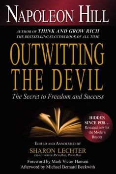 Outwitting the Devil: The Secret to Freedom and Success - http://www.learnexecutive.com/finance-for-executives/outwitting-the-devil-the-secret-to-freedom-and-success/
