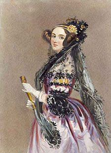 Ada Lovelace, creator of the first algorithm intended to be processed by a machine (aka, a programmer) - Wikipedia, the free encyclopedia