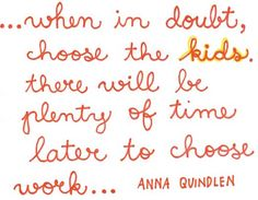 Perspective...  #kids #quote #children #work #saying #anna #wall #mothers #mom #chi