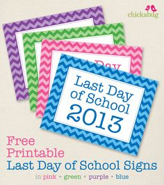 Free printable last day of school signs for 2013! #free #printables #chickabug