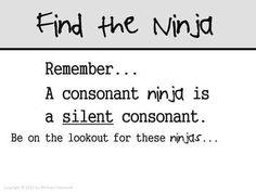 Silent Consonants ... Consonant Ninjas.  This is a cool comparison because most kids love ninja's.
