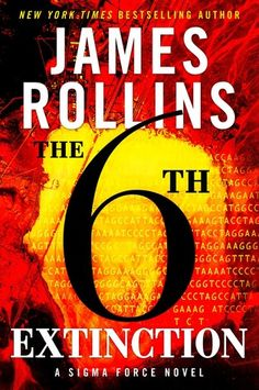 The Sixth Extinction (Sigma Force, #10) by James Rollins