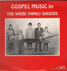 Gospel Music by The Wiebe Family Singers