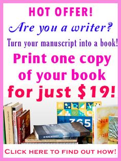 Turn your manuscript, diary, journal and other ideas into a book for just $19! Find out how!