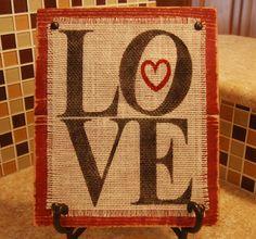 Burlap and Wood Love Sign ~ http://burtonavenue.blogspot.com/2013/01/burlap-and-wood-love-sign.html