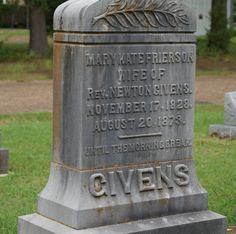 Genealogy Junkie ~ All Roads Lead to Arkansas: Tombstone Tuesday ~ Mary Kate Frierson Givens #genealogy #familyhistory