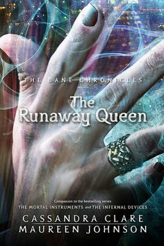 The Runaway Queen (The Bane Chronicles Part #2) by Cassandra Clare, Maureen Johnson: 3 of 5 stars