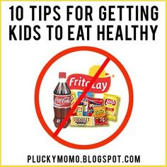 10 Tips to Get Your Kids to Eat Healthy