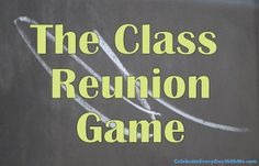 The Class Reunion Game (the best part is the prizes for each)