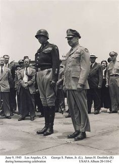 James H. Doolittle and George S. Patton, Jr. on June 9, 1945 in Los Angeles. Sadly, General Patton would be dead less than six months later, following injuries sustained in an automobile accident in post-war Germany.