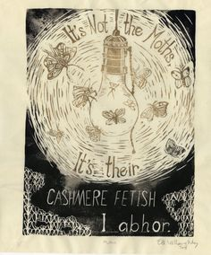 """It's Not the Moths 2"" - Linocut by Ele. http://www.etsy.com/uk/people/minouette?ref=exp_listing Tags: Linocut, Cut, Print, Linoleum, Lino, Carving, Block, Woodcut, Helen Elstone, Lettering, Fonts, Typography"