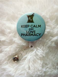 Keep Calm and Love Pharmacy Badge Reel