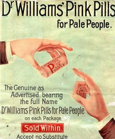 Top 10 Unbelievable Vintage Medicine Ads -  Dr. Williams' Pink Pills for Pale People  Just what the heck is this vintage medicine ad trying to sell? And what are gingers being singled out again? What could be in these pills to make you less pale?