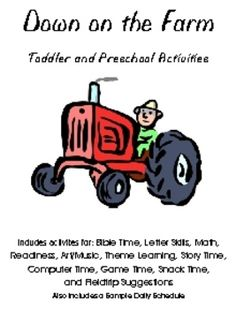 Toddler and Preschool theme unit which includes ideas for Bible Time, Letter Skills, Math, Readiness, Art/Music, Theme Learning, Story Time, Comput...