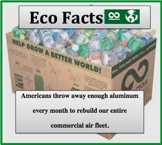 Americans throw away enough aluminum every month to rebuild our entire commercial air fleet. #EcoFacts