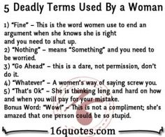 5 Deadly Terms Used By a Woman# relationship humor. Lol I use ALL these words in conversation and they are absolutely All true!