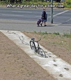Nice day for a bike ride..oh..- they should leave it as a warning for the other dumb people