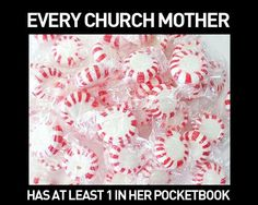 Or some type of candy lol, like lifesavers lol or as the kids at church say circles!