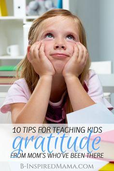 10 Tips for Teaching Kids Gratitude [From the Mouths of Moms] - B-InspiredMama.com #kids #parenting #gratitude #kbn #binspiredmama
