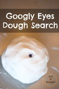 Googly Eyes Play Dough Search - Dirt and Boogers