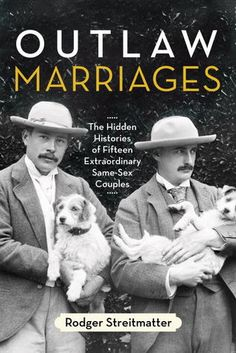 Streitmatter, Rodger. Outlaw Marriages: The Hidden Histories of Fifteen Extraordinary Same-Sex Couples. Beacon Press, 2012.