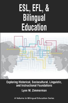 ESL, Efl and Bilingual Education: Exploring Historical, Sociocultural, Linguistic, and Instructional Foundations purchased on demand.