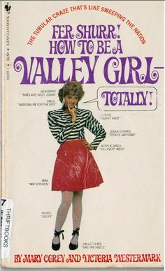 How To Be A Valley Girl (1982)
