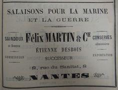 Nantes. Publicité Félix Martin & Cie, Etienne Desbois successeur, salaisons pour la Marine et la Guerre, saindoux et beurres, conserves alimentaires. 1882.