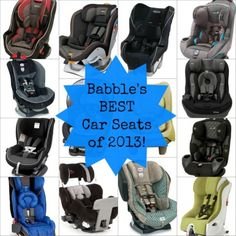 Babble Blogger Favorites: The Best Car Seats of 2013! (in honor of Child Passenger Safety Week!)