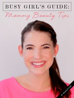 Busy Girl's Guide: Mommy Beauty Tips - So you've babyproofed your home, but what about your beauty routine? The struggles that come with being a new mom don't lend themselves to a glammed up beauty routine. But that certainly doesn't mean you should give up altogether. Being a mom is hard enough as it is, and feeling pretty (and human!) is more important than ever, so YouTube star and new mom Rachel Talbott shares all her best beautifying tips.