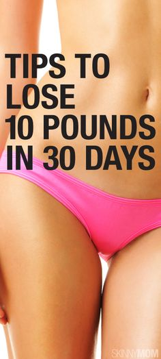 Want to lose 10 pounds in 30 days? Read this!