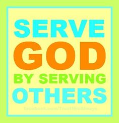 Serve God by Serving Others