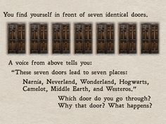 Which door?  I choose the middle....Ha! It's Hogwarts. Yes!