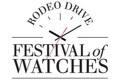 Rodeo Drive Festival of Watches - October 10-13, 2013.