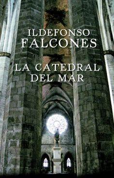 La catedral del mar  Ildefonso Falcones, un libro triste uno piensa como un hombre lo puede haber sufrido tanto en la vida
