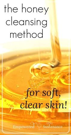 Honey Cleansing: Wash face with honey for clear skin!