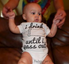 Great baby gift sure to cause a ton of laughs at your next baby shower! This baby bodysuit says I drink until I pass out and is perfect for a hungry newborn or growing baby. Since it's gender neutral it can easily be worn by a baby girl or baby bo...